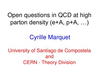 Open questions in QCD at high parton density (e+A, p+A, …)