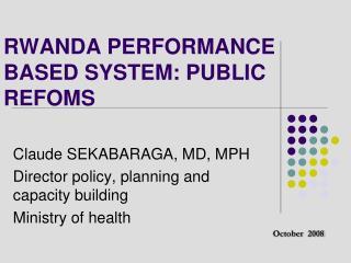 RWANDA PERFORMANCE BASED SYSTEM: PUBLIC REFOMS