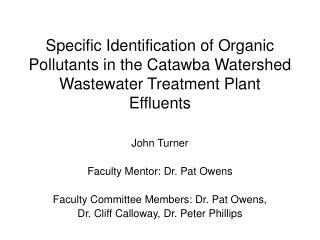 John Turner Faculty Mentor: Dr. Pat Owens Faculty Committee Members: Dr. Pat Owens,