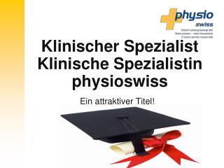Klinischer Spezialist  Klinische Spezialistin physioswiss