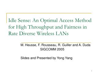 M. Heusse, F. Rousseau, R. Guiller and A. Duda SIGCOMM 2005 Slides and Presented by Yong Yang