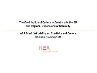The Contribution of Culture to Creativity in the EU and Regional Dimensions of Creativity