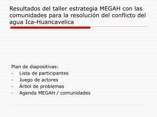 Resultados del taller estrategia MEGAH con las comunidades para la resoluci n del conflicto del agua Ica-Huancavelica