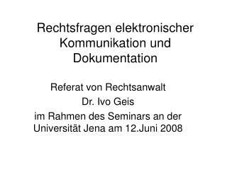Rechtsfragen elektronischer Kommunikation und Dokumentation