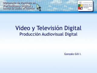 Video y Televisión Digital Producción Audiovisual Digital