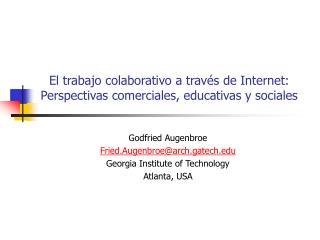 El trabajo colaborativo a través de Internet: Perspectivas comerciales, educativas y sociales