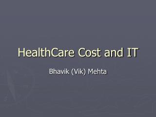 HealthCare Cost and IT