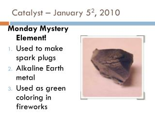 Catalyst – January 5 2 , 2010