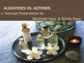 Aldehydes vs. Ketones