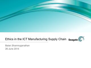 Ethics in the ICT Manufacturing Supply Chain