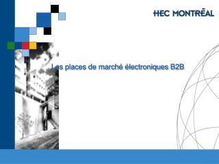 Les places de marché électroniques  B2B