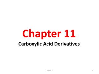 Chapter 11 Carboxylic Acid Derivatives