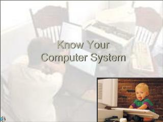 Know Your  Computer System