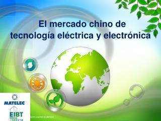 El mercado chino de tecnología eléctrica y electrónica