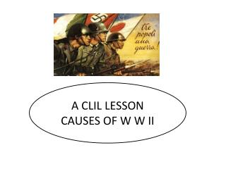 A CLIL LESSON CAUSES OF W  W  II