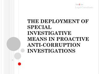 THE DEPLOYMENT OF SPECIAL INVESTIGATIVE MEANS IN PROACTIVE ANTI-CORRUPTION INVESTIGATIONS
