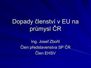 Dopady ?lenstv� v EU na pr?mysl ?R