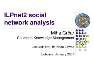 ILPnet2 social network analysis