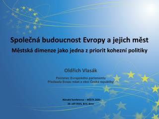 Společná budoucnost Evropy a jejich měst Městská dimenze jako jedna z priorit kohezní politiky