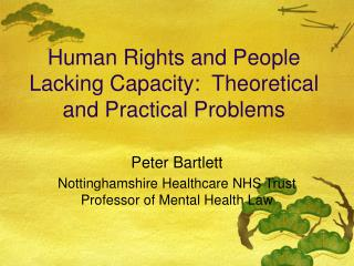 Human Rights and People Lacking Capacity:  Theoretical and Practical Problems
