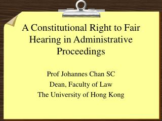 A Constitutional Right to Fair Hearing in Administrative Proceedings