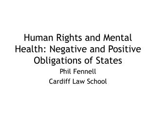 Human Rights and Mental Health: Negative and Positive Obligations of States