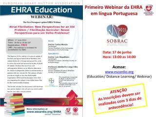 Acesse: escardio ( Education /  Distance  Learning/  Webinar )