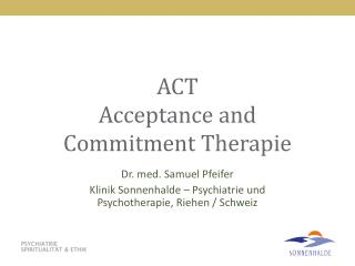 ACT Acceptance and Commitment  Therapie
