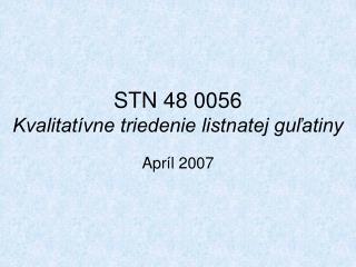 STN 48 0056 Kvalitatívne triedenie listnatej guľatiny