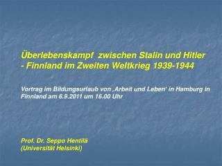 Überlebenskampf  zwischen Stalin und Hitler - Finnland im Zweiten Weltkrieg 1939-1944