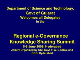 Department of Science and Technology, Govt of Gujarat Welcomes all Delegates in the