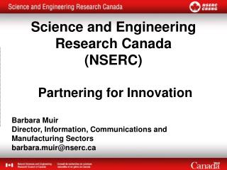 Science and Engineering Research Canada  (NSERC)  Partnering for Innovation Barbara Muir