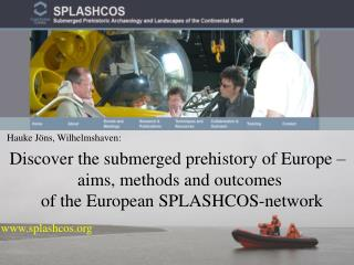 Discover the submerged prehistory of Europe –  aims, methods and outcomes