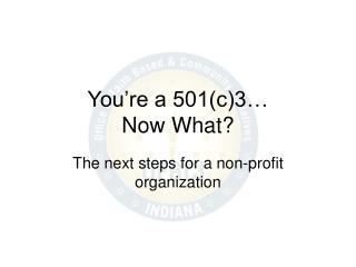 You're a 501(c)3…  Now What?