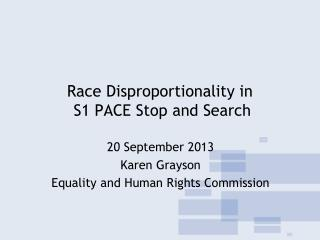 Race Disproportionality in  S1 PACE Stop and Search