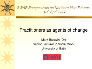 SWAP Perspectives on Northern Irish Futures   10th April 2008
