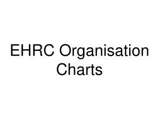 EHRC Organisation Charts
