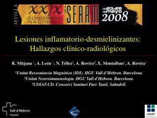 Lesiones inflamatorio-desmielinizantes: Hallazgos clínico-radiológicos