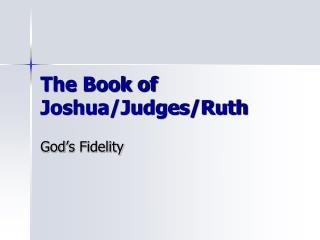 The Book of Joshua/Judges/Ruth