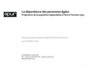 La dépendance des personnes âgées Projections de la population dépendante à Paris à l'horizon 2030