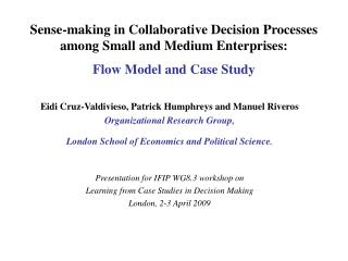 Eidi Cruz-Valdivieso, Patrick Humphreys and Manuel Riveros Organizational Research Group,