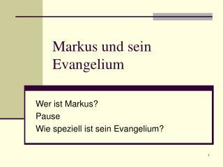Markus und sein Evangelium