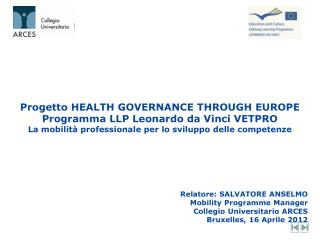 Progetto HEALTH GOVERNANCE THROUGH EUROPE  Programma LLP Leonardo da Vinci VETPRO