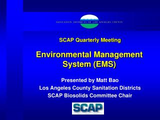 SCAP Quarterly Meeting  Environmental Management System (EMS)