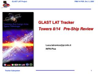 GLAST LAT Tracker Towers 8/14   Pre-Ship Review