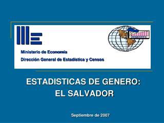 ESTADISTICAS DE GENERO:  EL SALVADOR