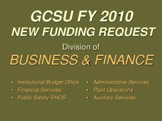 GCSU FY 2010  NEW FUNDING REQUEST