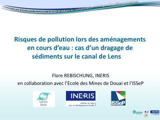 Flore REBISCHUNG, INERIS en collaboration avec l�Ecole des Mines de Douai et l�ISSeP