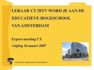 leraar of pedagoog word je aan de  Educatieve Hogeschool van Amsterdam