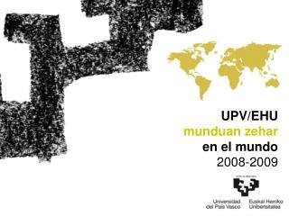 UPV/EHU munduan zehar en el mundo 2008-2009